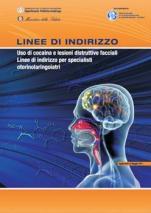Linee di indirizzo - Uso di cocaina e lesioni distruttive facciali: linee di indirizzo per gli specialisti otorinolaringoiatri