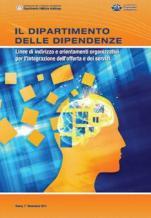 Il Dipartimento delle Dipendenze Linee di indirizzo e orientamenti organizzativi per l'integrazione dell'offerta e dei servizi